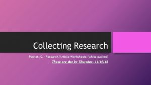 Collecting Research Packet 2 ResearchArticle Worksheets white packet