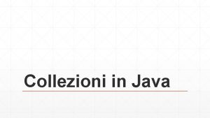 Collezioni in Java Collection Framework JFC Java Collection