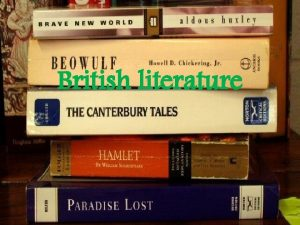 British literature British literature is literature in the