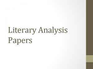 Literary Analysis Papers Literary Analysis Papers A literary