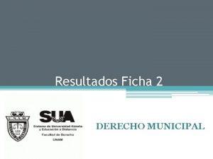 Resultados Ficha 2 DERECHO MUNICIPAL Resumen Ficha 2