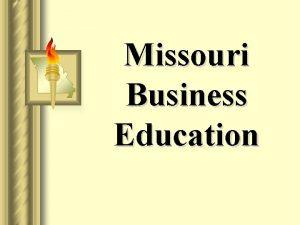 Missouri Business Education Missouri Business Education in Missouri