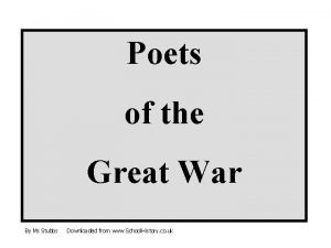 Poets of the Great War By Ms Stubbs