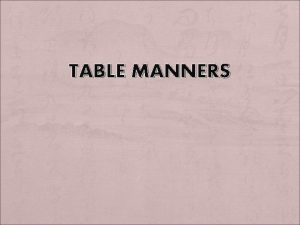 TABLE MANNERS Eastern table manners Eastern tableware teapot