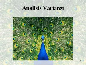 Analisis Variansi 1 Analisis Variansi Analisis variansi ANOVA