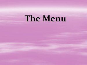 The Menu The Menu The Term Menu refers