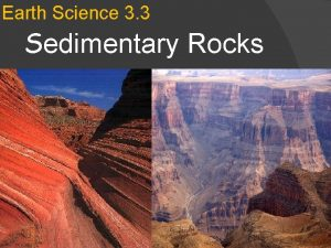 Earth Science 3 3 Sedimentary Rocks Sedimentary Rocks