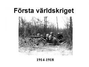 Frsta vrldskriget 1914 1918 Vrldens uppdelning 1914 Wienkongressen