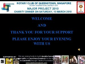 ROTARY CLUB OF QUEENSTOWN SINGAPORE ROTARY INTERNATIONAL DISTRICT