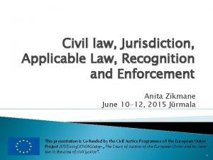 Civil law Jurisdiction Applicable Law Recognition and Enforcement