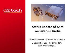 Status update of ASM on Swarm Charlie Swarm