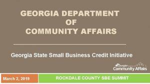 GEORGIA DEPARTMENT OF COMMUNITY AFFAIRS Georgia State Small