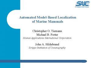 Automated ModelBased Localization of Marine Mammals Christopher O