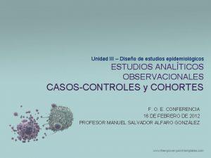 Unidad III Diseo de estudios epidemiolgicos ESTUDIOS ANALTICOS
