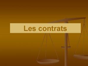Les contrats 3 Les effets des contrats sont
