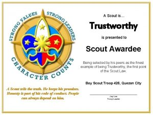 A Scout is Trustworthy is presented to Scout