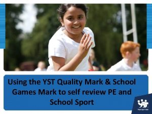 Using the YST Quality Mark School Games Mark