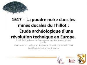 1617 La poudre noire dans les mines ducales