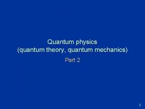 Quantum physics quantum theory quantum mechanics Part 2