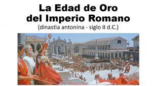 La Edad de Oro del Imperio Romano dinasta