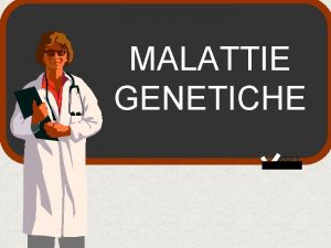 MALATTIE GENETICHE albinismo talassemia daltonismo emofilia Altre malattie