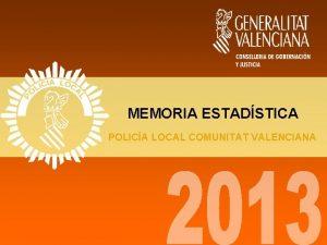 MEMORIA ESTADSTICA POLICA LOCAL COMUNITAT VALENCIANA MEMORIA DE