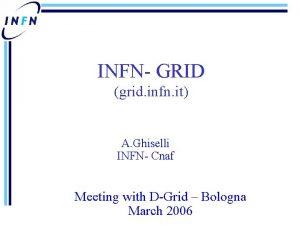 INFN GRID grid infn it A Ghiselli INFN