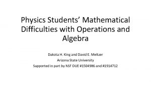 Physics Students Mathematical Difficulties with Operations and Algebra