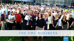 THE EMC BUSINESS Copyright 2015 EMC Corporation All