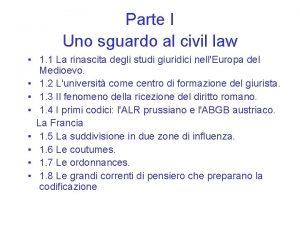 Parte I Uno sguardo al civil law 1