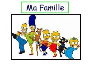 Ma Famille Ma Famille Bonjour Je mappelle Bart