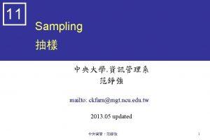 11 Sampling mailto ckfarnmgt ncu edu tw 2013