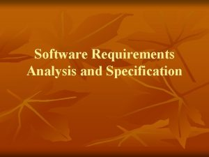 Software Requirements Analysis and Specification Requirements Engineering Requirements