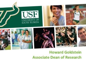 Howard Goldstein Associate Dean of Research Your Role