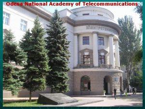 Odesa National Academy of Telecommunications Odessa National Academy