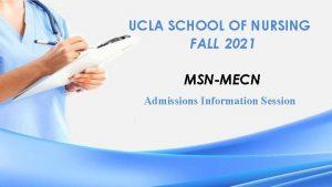 UCLA SCHOOL OF NURSING FALL 2021 MSNMECN Admissions