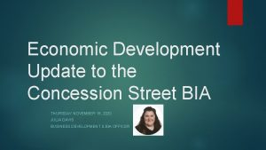 Economic Development Update to the Concession Street BIA