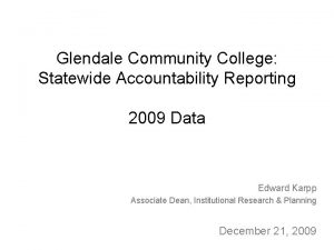 Glendale Community College Statewide Accountability Reporting 2009 Data