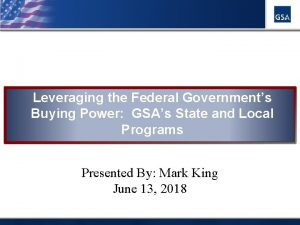 Leveraging the Federal Governments Buying Power GSAs State