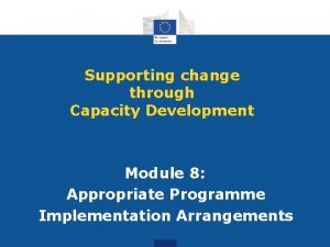 Supporting change through Capacity Development Module 8 Appropriate