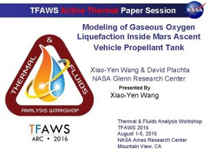 TFAWS Active Thermal Paper Session Modeling of Gaseous