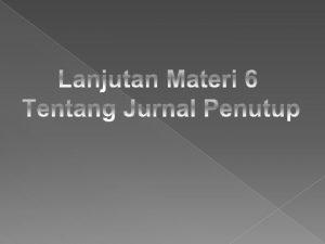 4 Jurnal Penutup closing journal entry Jurnal penutup