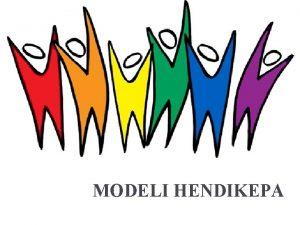 MODELI HENDIKEPA ta je model hendikepa Model je