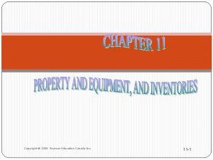 Copyright 2006 Pearson Education Canada Inc 11 1