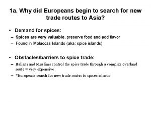 1 a Why did Europeans begin to search