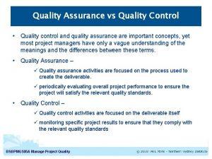Quality Assurance vs Quality Control Quality control and
