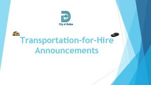 TransportationforHire Announcements ATTENTION ALL TRANSPORTATION NETWORKDIGITAL NETWORK COMPANIES