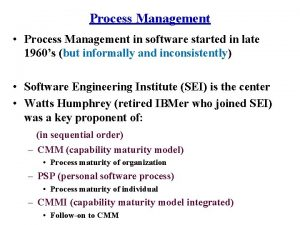 Process Management Process Management in software started in