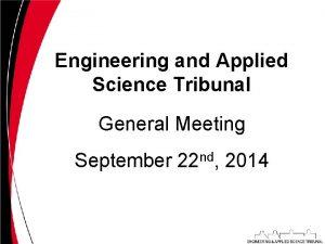 Engineering and Applied Science Tribunal General Meeting September
