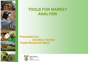 TOOLS FOR MARKET ANALYSIS Presented by Jacobus Verster